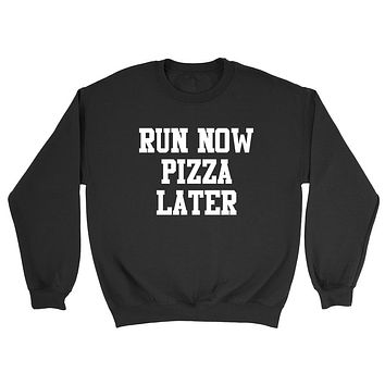Gym, fitness athletic outfit, run now pizza later, motivation, inspiration Crewneck Sweatshirt