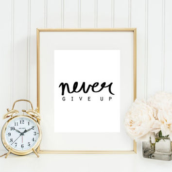 "Hand lettered - ""Never Give Up"" typography, home decor, prints & posters, inspirational home decor, illustrated original"