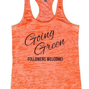 "Womens Tank Top ""Going Green Followers Welcome"" 1138 Womens Funny Burnout Style Workout Tank Top, Yoga Tank Top, Funny Going Green Followers Welcome Top"