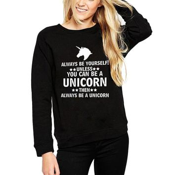 Always Be Yourself Unicorn Sweat Shirts - Ladies Crew Neck Novelty Pullover