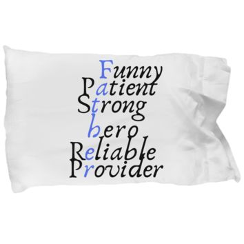 Inspirational Funny Patient Strong Hero Reliable Provider Dad Pillow Case - Motivational Father's Day Message Bedding Gift For Daddy From Wife, Son, Daughter, Girlfriend, Son In Law, Stepdaughter