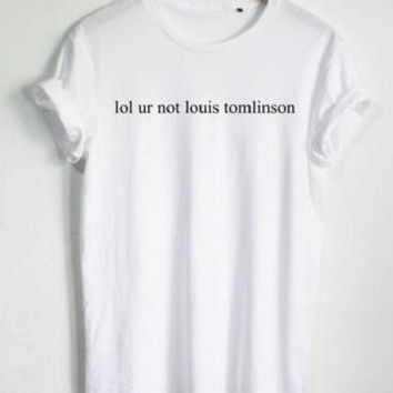 PEAPJ1A Personality English alphabet men and women, American and European Street T-shirts lol ur not Louis Tomlinson