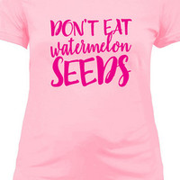 Maternity Shirt Don't Eat Watermelon Seeds Cute pregnant mom infant shower gift T-shirt tee Shirt Baby Boy Funny Ladies cool MLG-1237