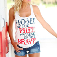 """RealChicksRule™ """"Home of the Free Because of the Brave"""" Graphic Tank"""