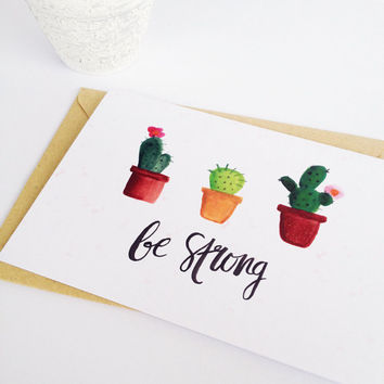 Printable Sympathy card - Be strong card - Cactus sympathy card - Handmade Watercolor sympathy card