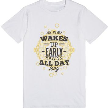 Wake up early Yearn all day