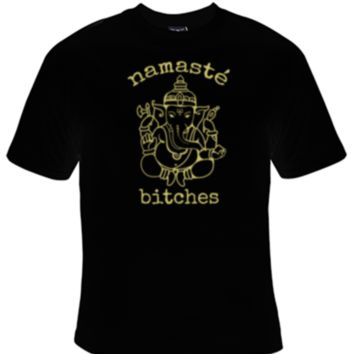 Namaste Bitches T-Shirt Men's