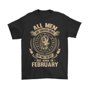 ICIKON7 All Men Are Created Equal Are Born In February Shirts
