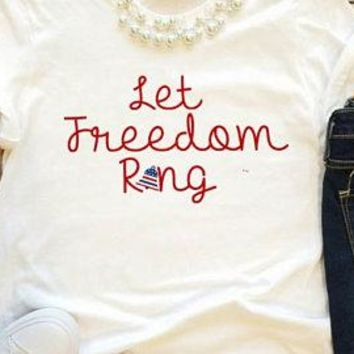 Let Freedom Ring! 4th of July Tee