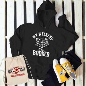Men's Funny Book Hoodie Weekend All Booked Librarian Author Gift Idea Geek Sweatshirt Reader