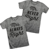 Mrs. Always Right, Mr. Never Right Couples T Shirts!