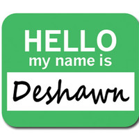 Deshawn Hello My Name Is Mouse Pad