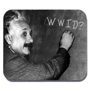 What Would Einstein Do? Geek Mouse Pad