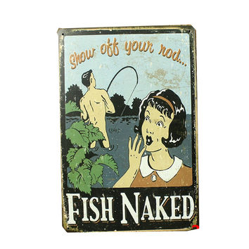 vintage vintage home decor Retro tin signs vintage metal signs painting show off your nod fish naked Funny decorative painting