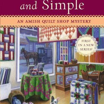 Murder, Plain and Simple (Amish Quilt Shop Mystery)