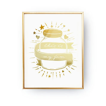 This Is My Jam, Cooking Print, Funny Kitchen Sign, Gift For Cook, Kitchen Gift, Kitchen Decor, Funny Quote, Real Gold Foil, Typography Print