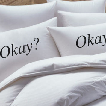 The Fault In Our Stars Inspired, Okay, Okay, His and Her Pillowcase set, pillow case set,couples pillowcase