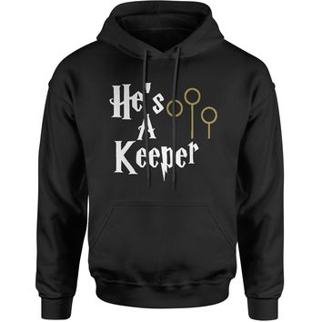 He's A Keeper Matching Quidditch Adult Hoodie Sweatshirt