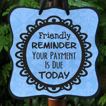 Reminder Payment Due Sign - Business Sign, Office Sign, Daycare Sign, Preschool Tuition Sign, Custom Wooden Sign