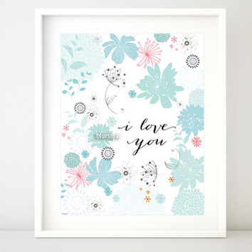 """I love you quote print, floral print, love quote printable, lovers wall art, valentine love print, mint flowers print -pp122- 8x10"""" 16x20"""""""