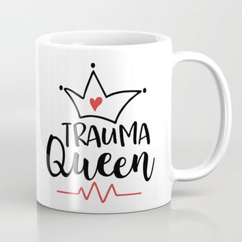 Trauma Queen Coffee Mug by freestyle17