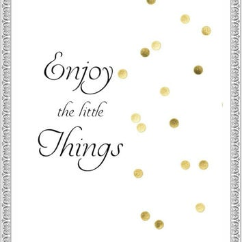 Enjoy the little things printable - Wall Art - Quote - Instant Download - Home Decor