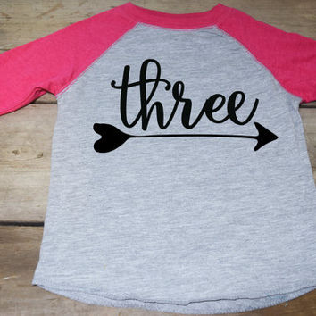 Girls Three Birthday Shirt - Three Arrow Shirt - Three Raglan Shirt - Three Year Old Shirt -  3 Year Old Shirt - Birthday Shirt 3