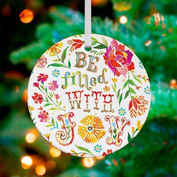 Be Filled with Joy ~ Ceramic Ornament
