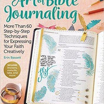 The Art of Bible Journaling: More Than 60 Step-by-Step Techniques for Expressing Your