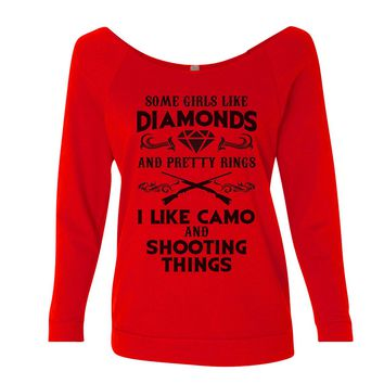 Some Girls Like Diamonds And Pretty Rings I Like Camo And Shooting Things