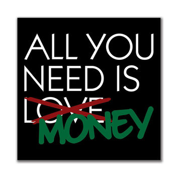 Valentine's Day - All You Need Is Money 4x4in. Square Decal Sticker
