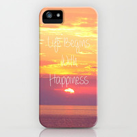 Life Begins With Happiness iPhone & iPod Case by Kian Krashesky