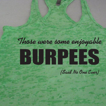 Those Were Some Enjoyable Burpees Crossfit Motivational Fitness Workout Burnout Tank Top by WorkItWear