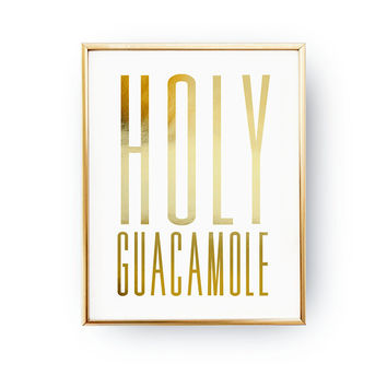 Holy Guacamole Print, Funny Kitchen Sign, Kitchen Quote, Real Gold Foil, Typography Print, Kitchen Decor, Guacamole Print, Kitchen Wall Art