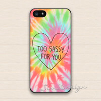 Too Sassy For You iPhone 5 Case,iPhone 5s Case,iPhone 4 4s Case,Samsung Galaxy S3 S4 Case,Too Sassy For You Hard Plastic Rubber Cover Case