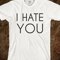 I HATE YOU - glamfoxx.com
