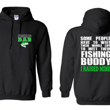 Fishing Dad Hoodie Meet their Fishing Buddy I Raised Mine Fishing Shirt Fishing Gifts Fishing Decor Fishing Lure Fly Fishing 18500