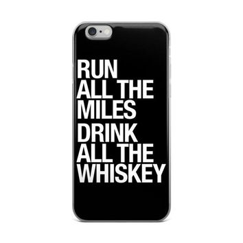 Run All The Miles & ... Whiskey - Phone case