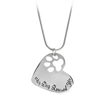 "Lettering ""My Dog Rescued Me"" Hollow Paw Claw Heart Pendant Necklace Angel Pet Simple Jewelry Special Gift Adopt Dog Lovers"