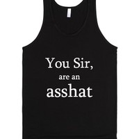 You Sir, Are An Asshat-Unisex Black Tank