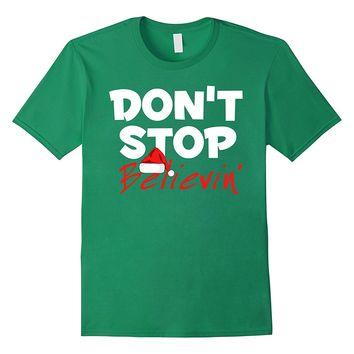 funny Dont stop believin Santa holiday christmas T-shirt