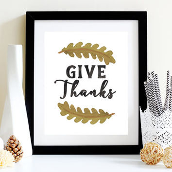 Give Thanks - Digital Download - Instant Download - Art Print - Home Decor - Watercolor Print - Thanksgiving Holiday Decor - Printable