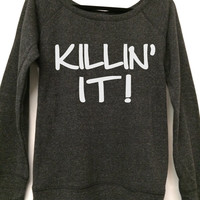 Killin It Slouchy Wideneck Pullover Sweater. Workout Tank. Crossfit Sweatshirt. Bootcamp. Kickboxing. Motivation. Fitness Shirt. S-2XL