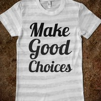 Make Good Choices  - Let's Remix This Business