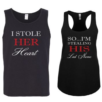 I STOLE Her Heart - So I'm Stealing HIS Last Name Tank Tops+Your Names on the back or another text