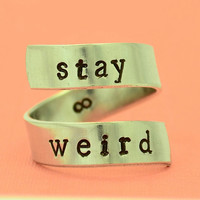 Stay Weird Ring, Wrap Around Ring, Adjustable Ring, Friendship ring