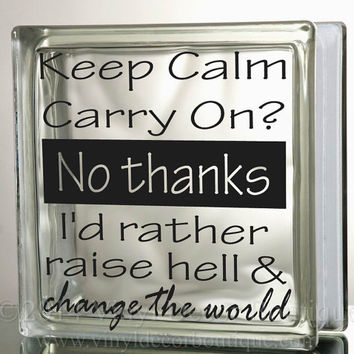 Carry on Keep Calm Change the world  Block Decal Tile Mirrors DIY Decal for Glass Blocks Carry on Keep Calm Change the world