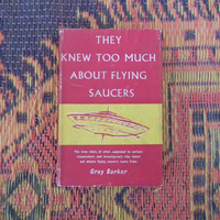 Vintage Hardback Mystery Conspiracy book- They Knew Too Much About Flying Saucers by Gray Barker