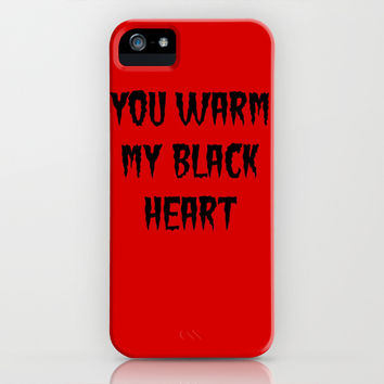 YOU WARM MY BLACK HEART iPhone & iPod Case by Simply Wretched