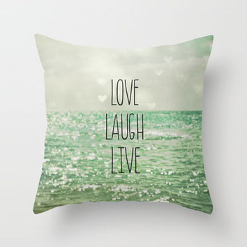 Jade Throw Pillows : Love Laugh Live Throw Pillow by Olivia from Society6 Home Decor